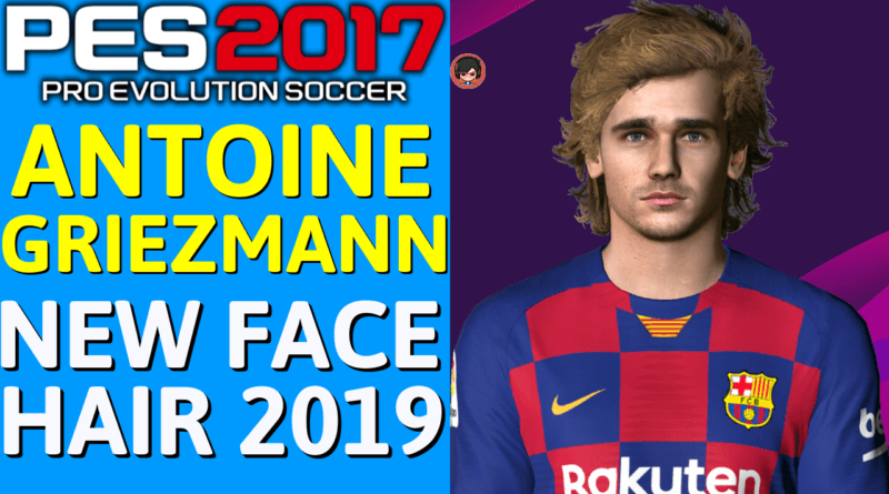 PES 2017 | ANTOINE GRIEZMANN | NEW FACE & HAIR 2019