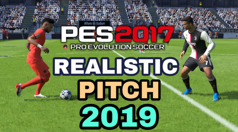 PES 2017   REALISTIC PITCH 2019