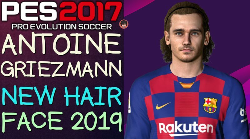 Pes 2017 Antoine Griezmann New Hair Face 2019 Gaming