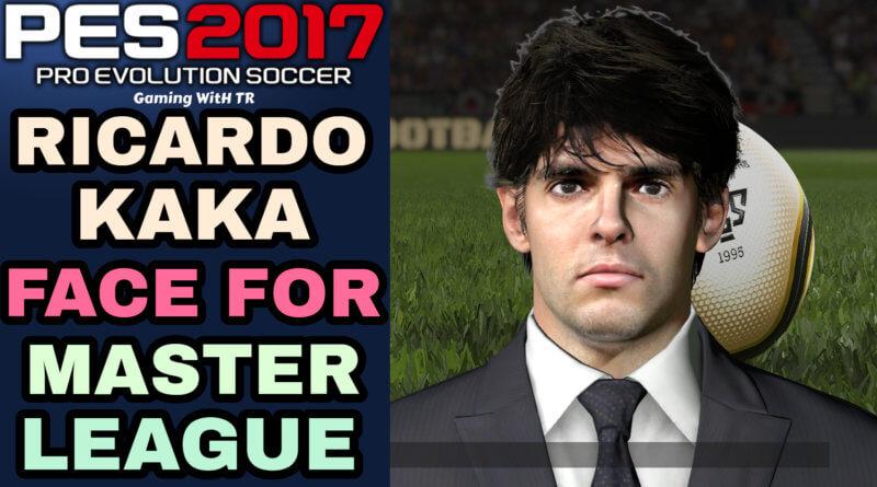 PES 2017 | RICARDO KAKA FACE FOR MASTER LEAGUE
