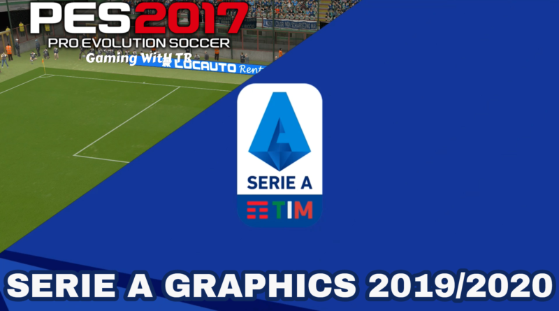 PES 2017 | SERIE A GRAPHICS 2019/2020