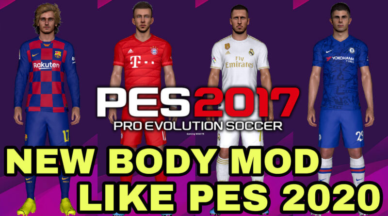 PES 2017 | NEW BODY MOD LIKE PES 2020