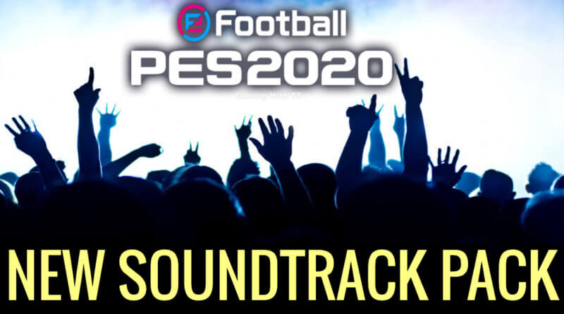 PES 2020 | NEW SOUNDTRACK PACK
