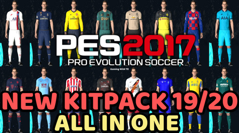 PES 2017 | NEW KITPACK 19/20 BY TR | ALL IN ONE | 500+ KITS