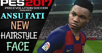 PES 2017   ANSU FATI   NEW HAIRSTYLE & NEW FACE