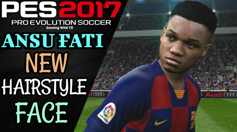 Pes 2017 Ansu Fati Face Archives Gaming With Tr