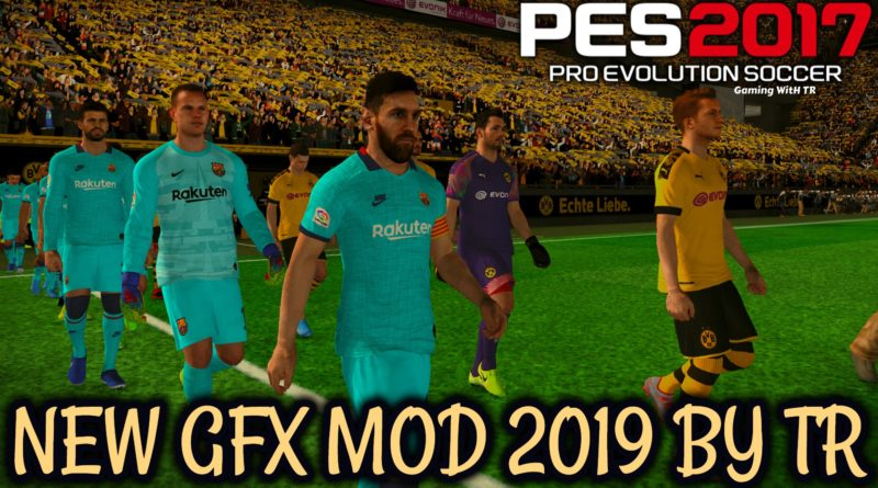 PES 2017 | NEW GFX MOD 2019 BY TR