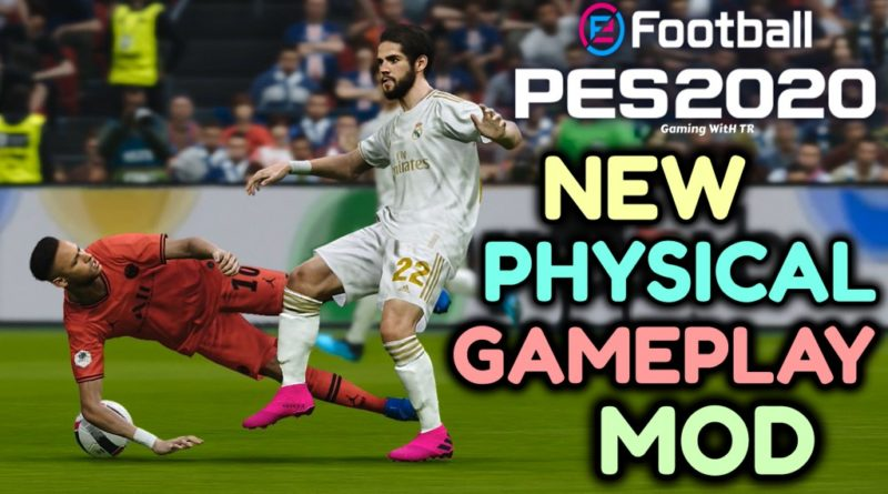 PES 2020 | NEW PHYSICAL GAMEPLAY MOD