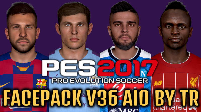 PES 2017 | FACEPACK V36 AIO BY TR