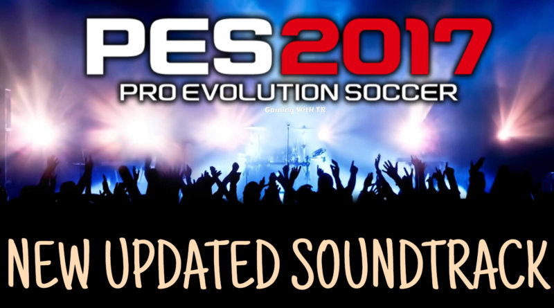 PES 2017 | NEW UPDATED SOUNDTRACK