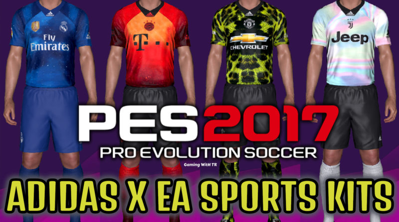 PES 2017   ADIDAS X EA SPORTS KITS