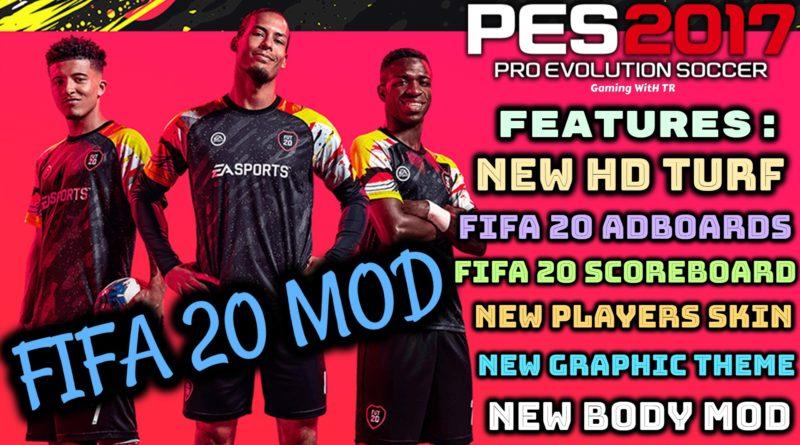 PES 2017   NEW FIFA 20 MOD   NEW HD TURF   NEW BODY MOD   NEW SCOREBOARD  ETC
