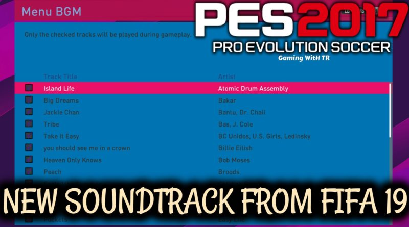PES 2017 | NEW SOUNDTRACK FROM FIFA 19