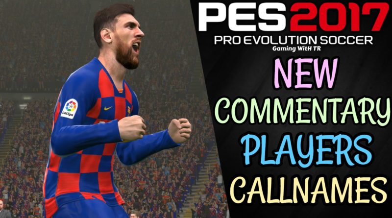PES 2017 | NEW COMMENTARY & PLAYERS CALLNAMES