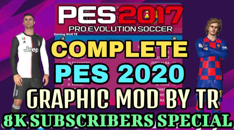 PES 2017 | COMPLETE PES 2020 GRAPHIC MENU MOD BY TR | 8K SUBSCRIBERS SPECIAL