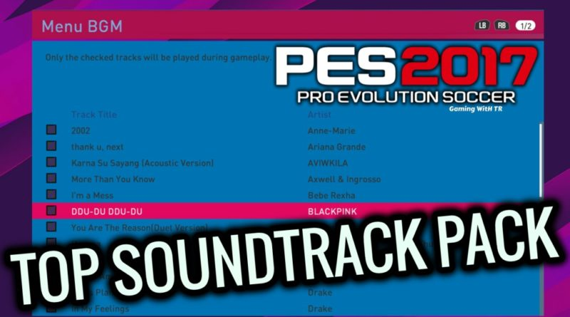 PES 2017 | TOP SOUNDTRACK PACK | PREVIEW BY TR