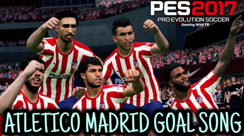 PES 2017 | ATLETICO MADRID GOAL SONG