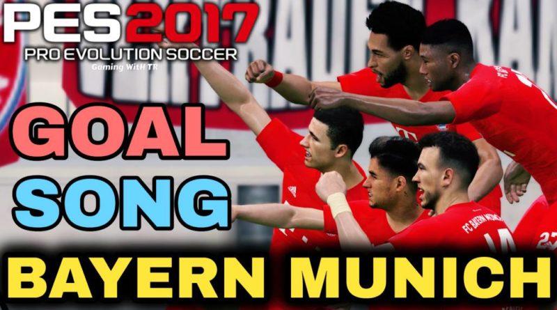 PES 2017 | BAYERN MUNICH GOAL SONG