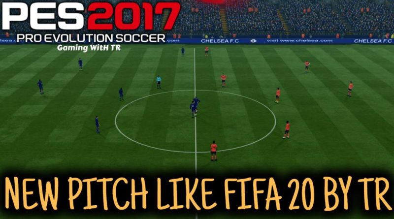 PES 2017   NEW PITCH LIKE FIFA 2020 BY TR