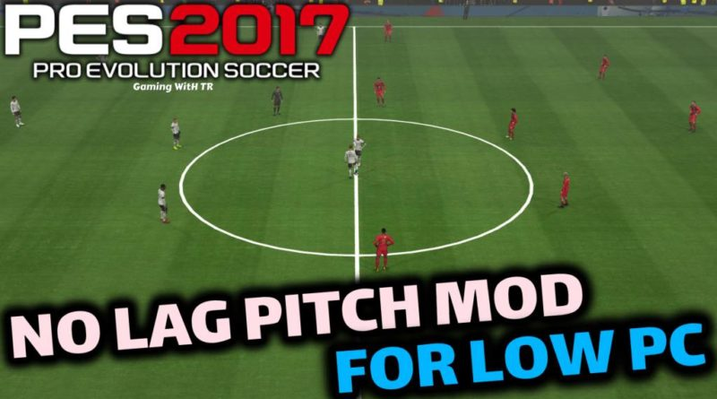 PES 2017 | NO LAG PITCH MOD FOR LOW PC