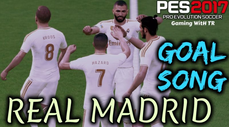 PES 2017 | REAL MADRID GOAL SONG