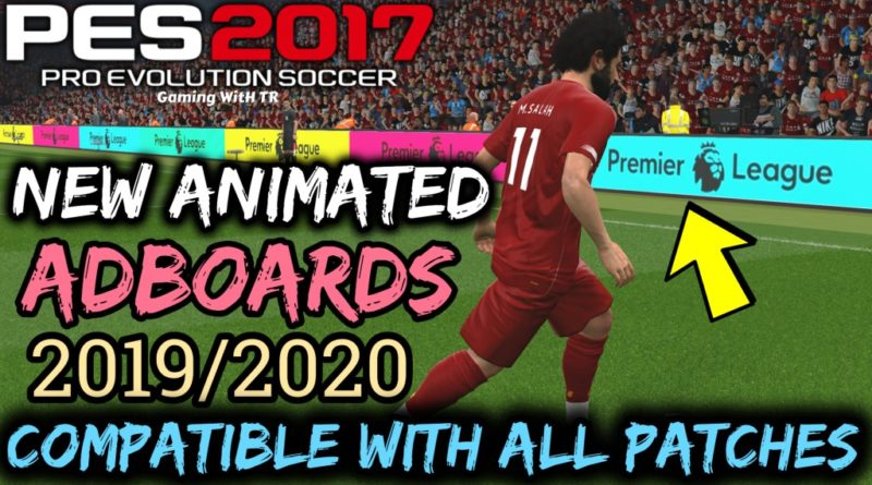 PES 2017   NEW ANIMATED ADBOARDS 19/20 BY TR   COMPATIBLE WITH ALL PATCHES