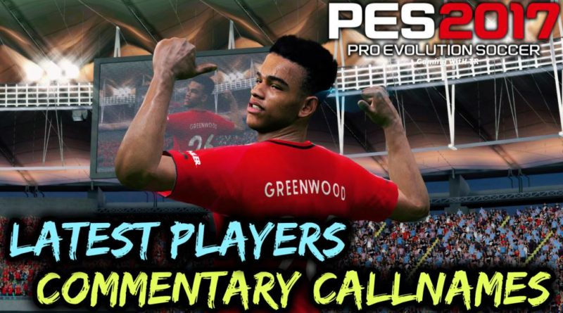 PES 2017 | LATEST PLAYERS COMMENTARY CALLNAMES