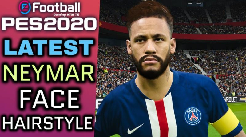 PES 2020 | LATEST NEYMAR JR | FACE & HAIRSTYLE