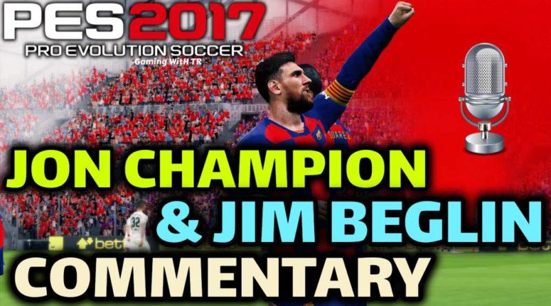 PES 2017   JON CHAMPION & JIM BEGLIN COMMENTARY