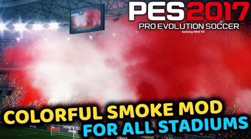 PES 2017   COLORFUL SMOKE MOD FOR ALL STADIUMS