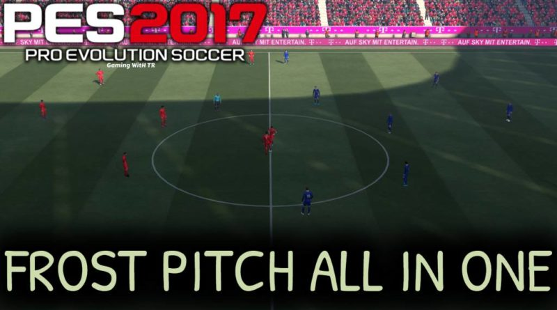 PES 2017 | FROST PITCH | ALL IN ONE