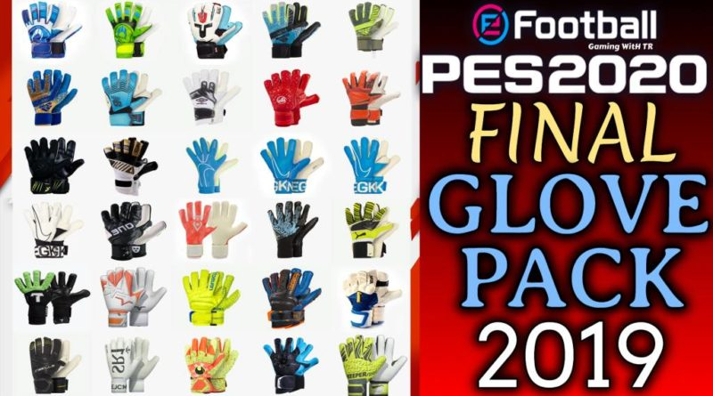 PES 2020 | FINAL NEW GLOVEPACK 2019 BY TISERA09