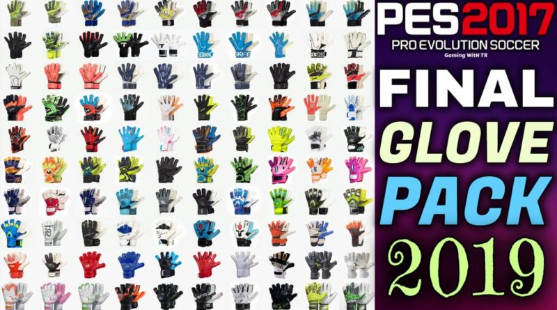PES 2017   FINAL NEW GLOVEPACK 2019 BY TISERA09