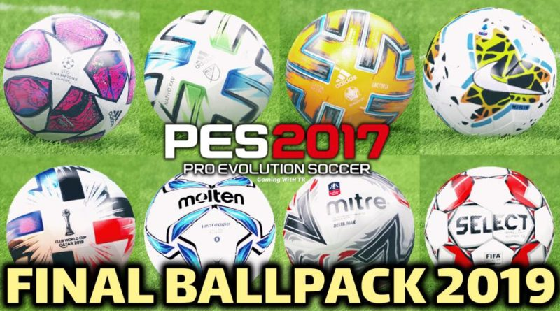 PES 2017 | FINAL BALLPACK 2019 | ALL IN ONE