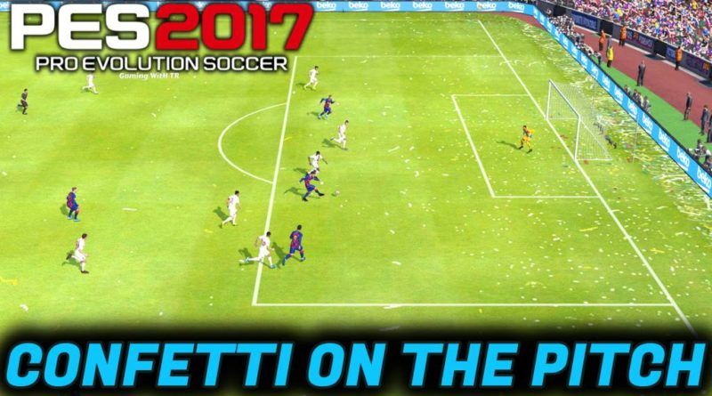 PES 2017 | CONFETTI ON THE PITCH