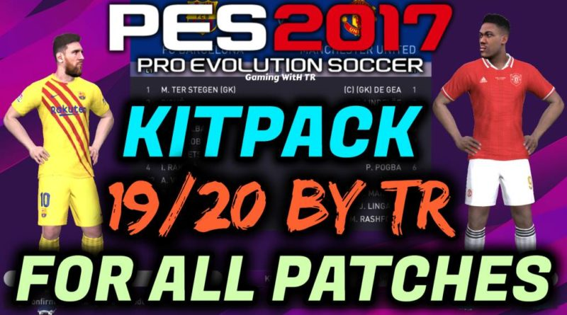 PES 2017   NEW KITPACK 2019/2020 BY TR   ALL IN ONE