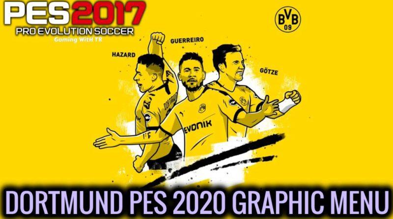 PES 2017 | BORUSSIA DORTMUND | PES 2020 GRAPHIC MENU