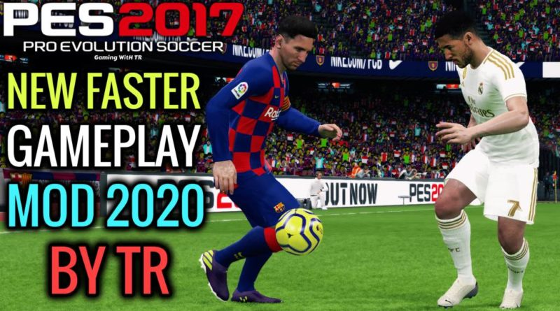 PES 2017 | NEW FASTER GAMEPLAY MOD 2020 BY TR