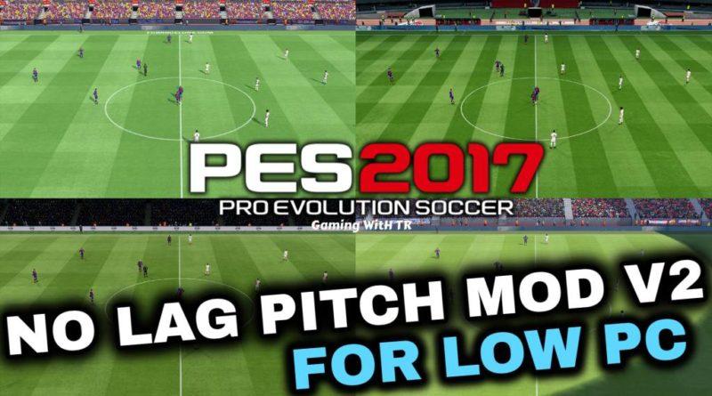 PES 2017 | NO LAG PITCH MOD V2 FOR LOW PC