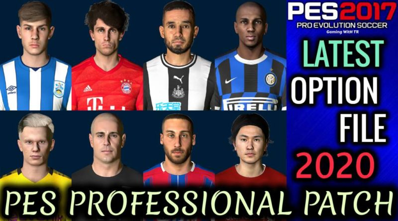 PES 2017 | LATEST OPTION FILE 2020 | PES PROFESSIONAL PATCH