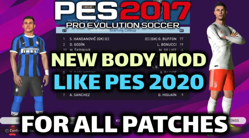 PES 2017 | NEW BODY MOD LIKE PES 2020 FOR ALL PATCHES