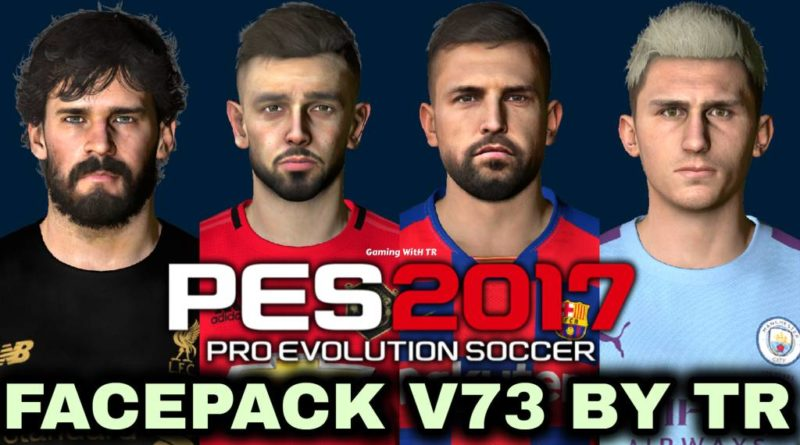 PES 2017 | FACEPACK V73 BY TR | DOWNLOAD & INSTALL