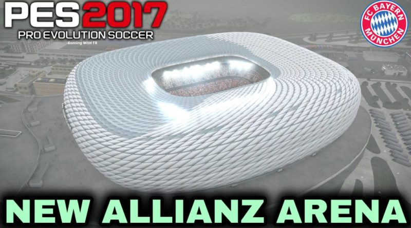 PES 2017   NEW ALLIANZ ARENA   BAYERN MUNICH HOME GROUND   DOWNLOAD & INSTALL
