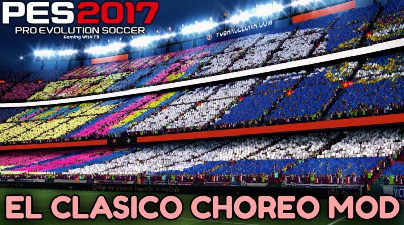 PES 2017 | EL CLASICO CHOREO MOD
