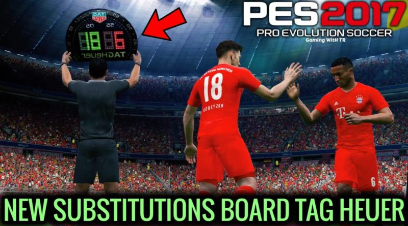 PES 2017 | NEW SUBSTITUTIONS BOARD TAG HEUER