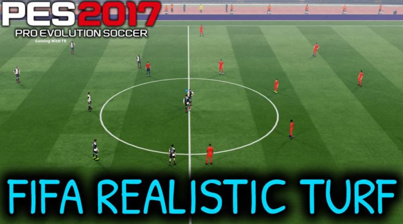 PES 2017 | FIFA REALISTIC TURF | DOWNLOAD & INSTALL