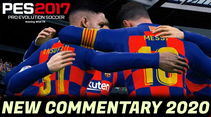 PES 2017   NEW COMMENTARY 2020 & PLAYERS CALLNAMES   DOWNLOAD & INSTALL