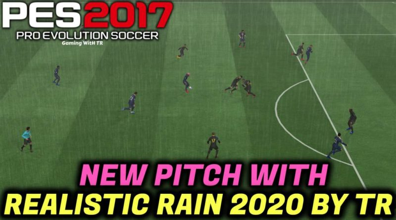 PES 2017 | NEW PITCH WITH REALISTIC RAIN 2020 BY TR | DOWNLOAD & INSTALL