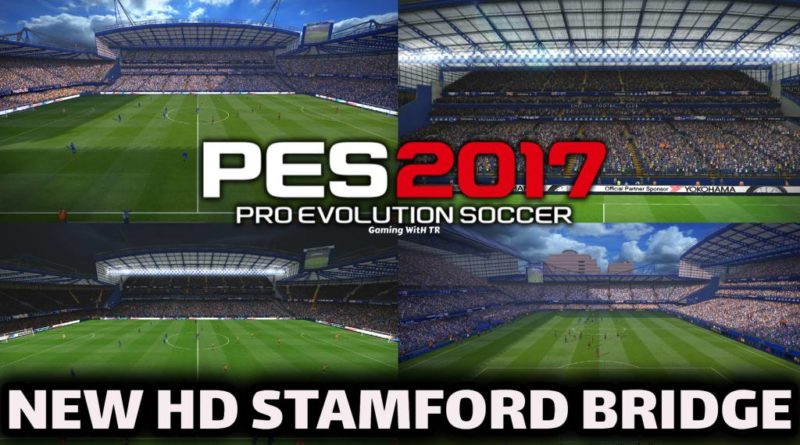 PES 2017   NEW HD STAMFORD BRIDGE   CHELSEA HOME GROUND   DOWNLOAD & INSTALL