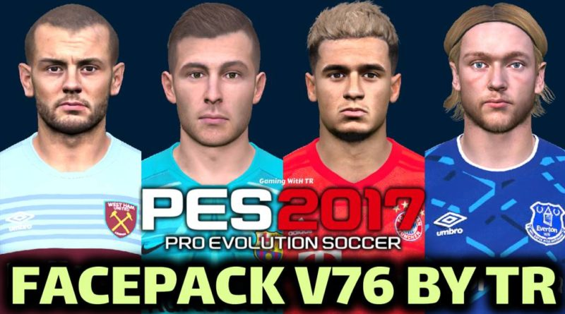 PES 2017 | FACEPACK V76 BY TR | DOWNLOAD & INSTALL